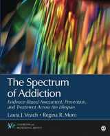 9781483364834-1483364836-The Spectrum of Addiction: Evidence-Based Assessment, Prevention, and Treatment Across the Lifespan (Counseling and Professional Identity)