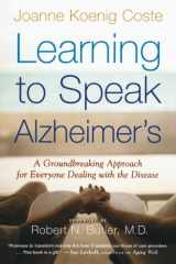 9780618485178-0618485171-Learning to Speak Alzheimer's: A Groundbreaking Approach for Everyone Dealing with the Disease