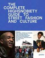 9783899555806-3899555805-The Incomplete: Highsnobiety Guide to Street Fashion and Culture