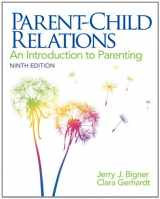 9780132853347-0132853345-Parent-Child Relations: An Introduction to Parenting (9th Edition)