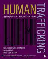 9781506305721-1506305725-Human Trafficking: Applying Research, Theory, and Case Studies (NULL)