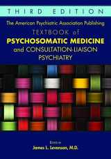 9781615371365-1615371362-The American Psychiatric Association Publishing Textbook of Psychosomatic Medicine and Consultation-liaison Psychiatry