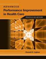 9780763764494-0763764493-Advanced Performance Improvement In Health Care: Principles And Methods