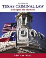 9780133512571-0133512576-Texas Criminal Law: Principles and Practices (2nd Edition)