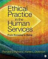 9781506332918-1506332919-Ethical Practice in the Human Services: From Knowing to Being (NULL)