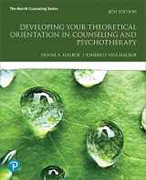 9780134805726-0134805720-Developing Your Theoretical Orientation in Counseling and Psychotherapy (4th Edition) (What's New in Counseling)