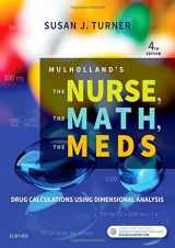 9780323479509-0323479502-Mulholland's The Nurse, The Math, The Meds: Drug Calculations Using Dimensional Analysis, 4e