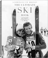 9783832734114-3832734112-The Ultimate Ski Book: Legends, Resorts, Lifestyle, & More