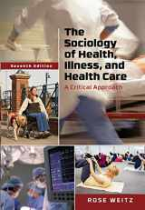9781305583702-1305583701-The Sociology of Health, Illness, and Health Care: A Critical Approach