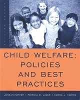 9780495004844-0495004847-Child Welfare: Policies and Best Practices (SW 360K Child Abuse and Neglect)