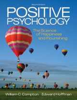 9781111834128-1111834121-Positive Psychology: The Science of Happiness and Flourishing (PSY 255 Health Psychology)