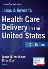 9780826172723-0826172725-Jonas and Kovner's Health Care Delivery in the United States, 12th Edition - Highly Acclaimed US Health Care System Textbook for Graduate and Undergraduate Students, Book and Free eBook