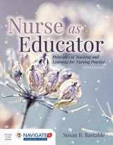 9781284127201-1284127206-Nurse as Educator: Principles of Teaching and Learning for Nursing Practice