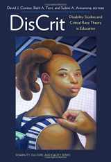 9780807756676-0807756679-DisCrit_Disability Studies and Critical Race Theory in Education (Disability, Culture, and Equity Series)