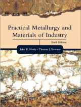 9780130945808-0130945803-Practical Metallurgy and Materials of Industry (6th Edition)