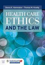 Health Care Ethics And The Law (Navigate 2 Advantage)