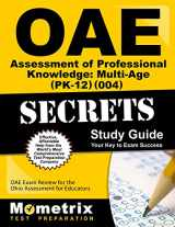 9781630944230-1630944238-OAE Assessment of Professional Knowledge: Multi-Age (PK-12) (004) Secrets Study Guide: OAE Test Review for the Ohio Assessments for Educators