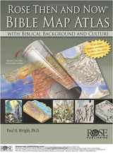 9781596365346-159636534X-Rose Then and Now Bible Map Atlas with Biblical Backgrounds and Culture