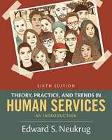 9781305271494-1305271491-Theory, Practice, and Trends in Human Services: An Introduction