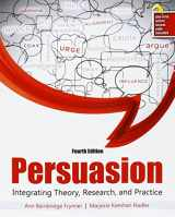 9781524907372-1524907375-Persuasion: Integrating Theory, Research, and Practice