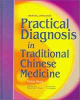 9780443045820-0443045828-Practical Diagnosis in Traditional Chinese Medicine