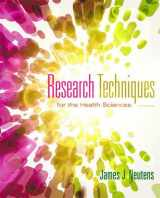Research Techniques for the Health Sciences (5th Edition) (Neutens, Research Techniques for the Health Sciences)
