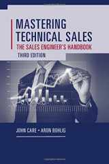 9781608077441-1608077446-Mastering Technical Sales: The Sales Engineer's Handbook (Artech House Technology Management and Professional Development Third Edition)