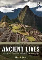 9781138188792-1138188794-Ancient Lives: An Introduction to Archaeology and Prehistory