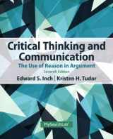 Critical Thinking and Communication: The Use of Reason in Argument (7th Edition)