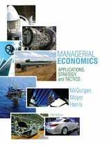 9781285420929-1285420926-Managerial Economics: Applications, Strategies and Tactics (Upper Level Economics Titles)