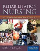 9781449634476-1449634478-Rehabilitation Nursing: A Contemporary Approach to Practice