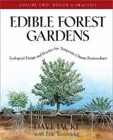 9781931498807-1931498806-Edible Forest Gardens, Vol. 2: Ecological Design And Practice For Temperate-Climate Permaculture