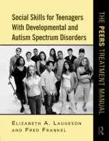 9780415872034-0415872030-Social Skills for Teenagers with Developmental and Autism Spectrum Disorders: The PEERS Treatment Manual