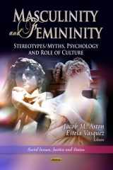 Masculinity and Femininity: Stereotypes/Myths, Psychology and Role of Culture (Social Issues, Justice and Status)