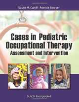 9781617115974-1617115975-Cases in Pediatric Occupational Therapy: Assessment and Intervention