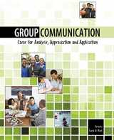 9780757582950-0757582958-Group Communication: Cases for Analysis, Appreciation and Application