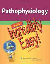 9781451146233-145114623X-Pathophysiology Made Incredibly Easy! (Incredibly Easy! Series®)