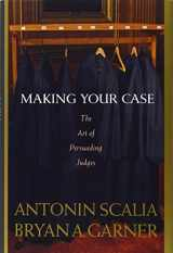 9780314184719-0314184716-Making Your Case: The Art of Persuading Judges
