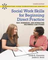 9780134114316-0134114310-Social Work Skills for Beginning Direct Practice: Text, Workbook and Interactive Multimedia Case Studies, with Revel -- Access Card Package (4th Edition) (What's New in Social Work)