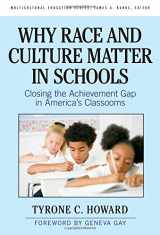 9780807750711-0807750719-Why Race and Culture Matter in Schools: Closing the Achievement Gap in America's Classrooms (Multicultural Education Series) (The Leadership & Learning Center)