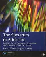 The Spectrum of Addiction: Evidence-Based Assessment, Prevention, and Treatment Across the Lifespan (Counseling and Professional Identity)