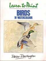 Learn to Paint Birds in Watercolour (Collins Learn to Paint)
