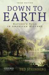9780199797394-0199797390-Down to Earth: Nature's Role in American History