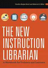 9780838914564-083891456X-The New Instruction Librarian: A Workbook for Trainers and Learners