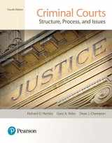 9780133779745-0133779742-Criminal Courts: Structure, Process, and Issues (4th Edition)