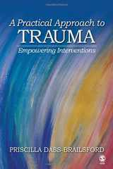9781412916387-1412916380-A Practical Approach to Trauma: Empowering Interventions
