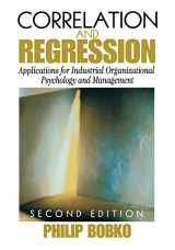 Correlation and Regression: Applications for Industrial Organizational Psychology and Management (Organizational Research Methods)