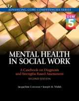 9780133909050-0133909050-Mental Health in Social Work: A Casebook on Diagnosis and Strengths Based Assessment (DSM 5 Update) with Pearson eText -- Access Card Package (2nd Edition) (Advancing Core Competencies)