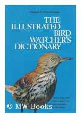 The illustrated bird watcher's dictionary