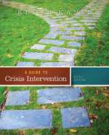 9781285739908-1285739906-A Guide to Crisis Intervention (Book Only)
